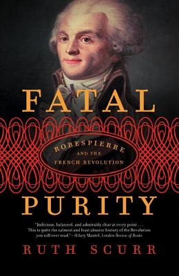 Fatal Purity: Robespierre and the French Revolution Cover Image