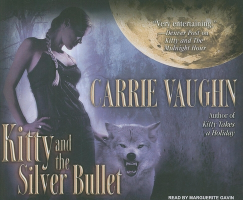 Kitty and the Silver Bullet (Kitty Norville (Audio) #4) Cover Image