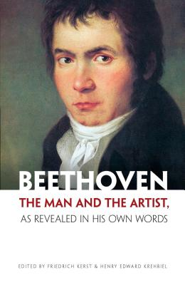 Beethoven: The Man and the Artist, as Revealed in His Own Words (Dover Books on Music) Cover Image