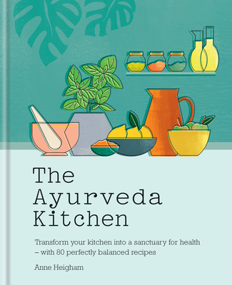 The Ayurveda Kitchen: Transform your kitchen into a sanctuary for health – with 80 perfectly balanced recipes Cover Image