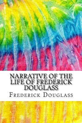 frederick douglass narrative journal In the narrative of the life of frederick douglass (douglass 1994 [1845]), douglass highlights two pivotal events in his liberation, which we might call the kantian and the hegelian moments: reading, and rebelling against his master the first step towards enlightenment was attaining literacy—a skill forbidden to slaves.