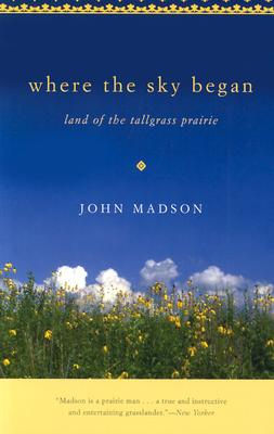 Where The Sky Began: Land of the Tallgrass Prairie (Bur Oak Book) Cover Image