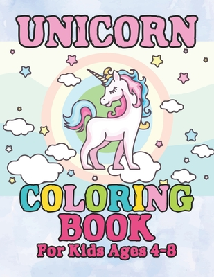 Unicorn Coloring Book: for Kids Ages 4-8 Cover Image