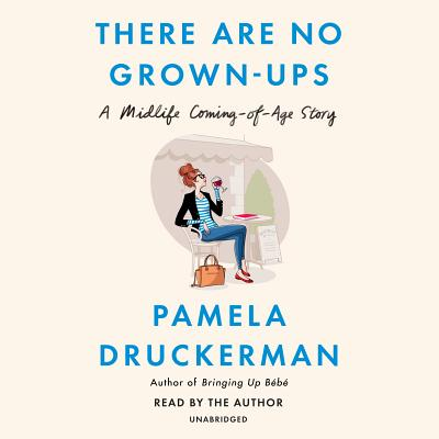 There Are No Grown-ups: A Midlife Coming-of-Age Story Cover Image