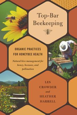 Top-Bar Beekeeping: Organic Practices for Honeybee Health Cover Image