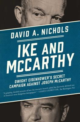 Ike and McCarthy: Dwight Eisenhower's Secret Campaign against Joseph McCarthy Cover Image