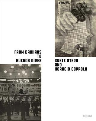 From Bauhaus to Buenos Aires: Grete Stern & Horacio Coppola Cover Image