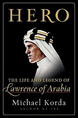 Hero: The Life and Legend of Lawrence of Arabia Cover Image