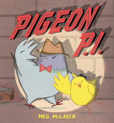 Pigeon P. I. by Meg McLaren