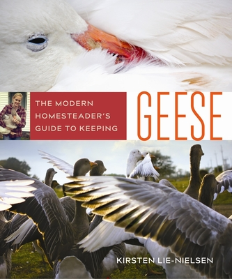 The Modern Homesteader's Guide to Keeping Geese: {Subtitle} Cover Image