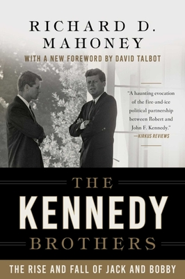 The Kennedy Brothers: The Rise and Fall of Jack and Bobby Cover Image