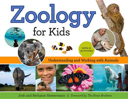 Zoology for Kids: Understanding and Working with Animals, with 21 Activities (For Kids series) Cover Image