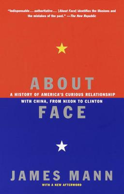 About Face: A History of America's Curious Relationship with China, from Nixon to Clinton Cover Image