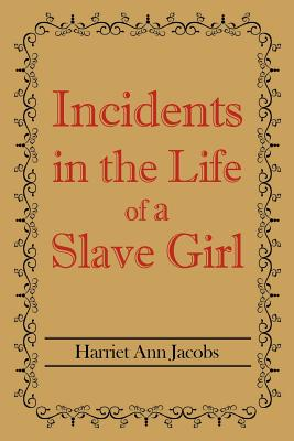 an analysis of incidents in the life of a slave girl by harriet a jacobs as a primary source of info Harriet ann jacobs (february 11, 1813  the later part of incidents in the life of a slave girl was devoted to jacobs' struggle to  harriet jacobs: a life was.