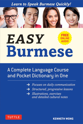 Easy Burmese: A Complete Language Course and Pocket Dictionary in One (Fully Romanized, Free Online Audio and English-Burmese and Bu Cover Image