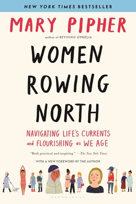 Women Rowing North Mary Pipher, Bloomsbury, $17,