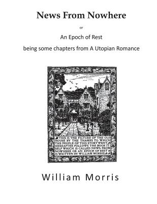 News from Nowhere: An Epoch of Rest - A Utopian Romance Cover Image