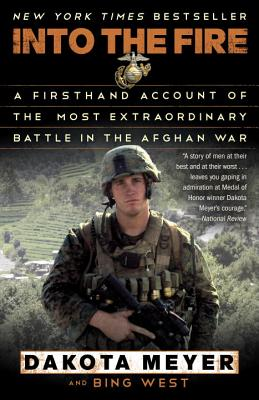 Into the Fire: A Firsthand Account of the Most Extraordinary Battle in the Afghan War Cover Image