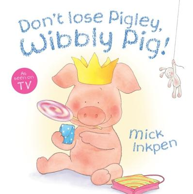 Don't Lose Pigley, Wibbly Pig! Cover Image