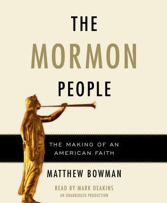 The Mormon People: The Making of an American Faith Cover Image