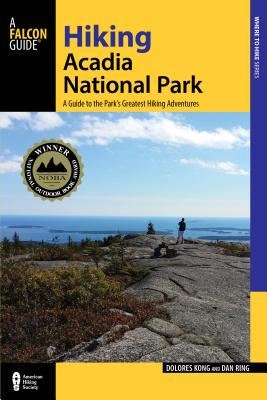 Hiking Acadia National Park: A Guide to the Park's Greatest Hiking Adventures (Regional Hiking) Cover Image
