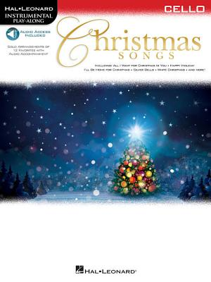 Christmas Songs For Cello Instrumental Play Along Hardcover