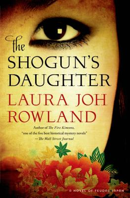 The Shogun's Daughter: A Novel of Feudal Japan Cover Image