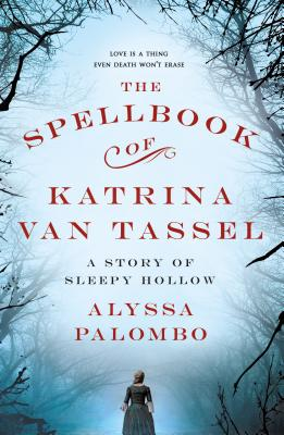 The Spellbook of Katrina Van Tassel: A Story of Sleepy Hollow Cover Image