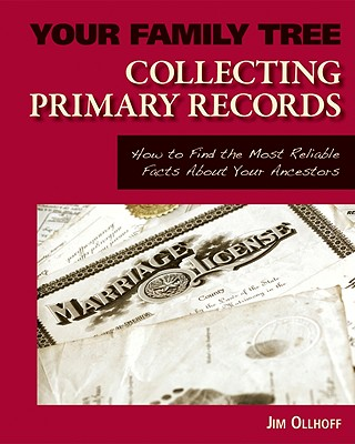 Collecting Primary Records (Your Family Tree) Cover Image