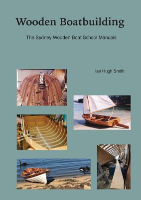 Wooden Boatbuilding: The Sydney Wooden Boat School Manuals Cover Image