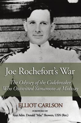 Joe Rochefort's War: The Odyssey of the Codebreaker Who Outwitted Yamamoto at Midway Cover Image