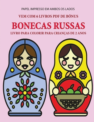 Livro para colorir para crianças de 2 anos (Bonecas Russas): Este livro tem 40 páginas coloridas com linhas extra espessas para reduzir a frustração e Cover Image