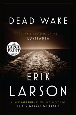 Dead Wake: The Last Crossing of the Lusitania Cover Image