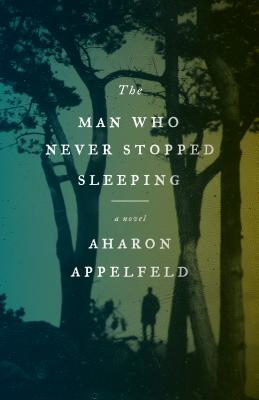 The Man Who Never Stopped Sleeping: A Novel Cover Image