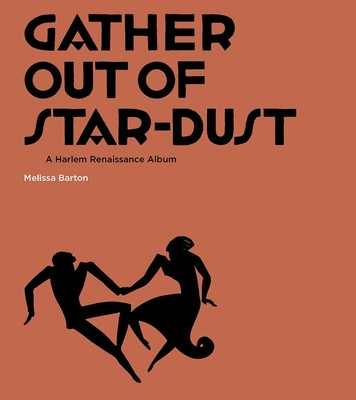 Gather Out of Star-Dust: A Harlem Renaissance Album Cover Image