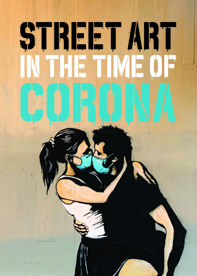 Street Art in the Time of Corona Cover Image