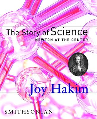 The Story of Science: Newton at the Center: Newton at the Center Cover Image