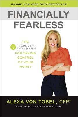 Financially Fearless: The LearnVest Program for Taking Control of Your Money Cover Image