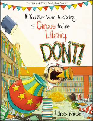 If You Ever Want to Bring a Circus to the Library, Don't! (Magnolia Says DON'T! #3) Cover Image