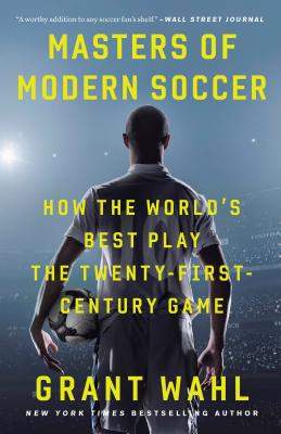 Masters of Modern Soccer: How the World's Best Play the Twenty-First-Century Game Cover Image