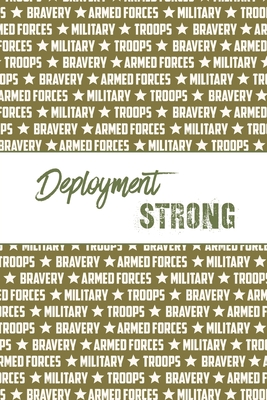 Deployment Strong: Soldier Military Pages, For Writing, With Prompts, Deployed Memories, Write Ideas, Thoughts & Feelings, Lined Notes, G Cover Image