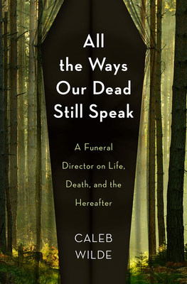 Cover for All the Ways Our Dead Still Speak