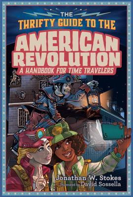 The Thrifty Guide to the American Revolution (The Thrifty Guides #2) Cover Image