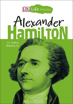 DK Life Stories: Alexander Hamilton Cover Image