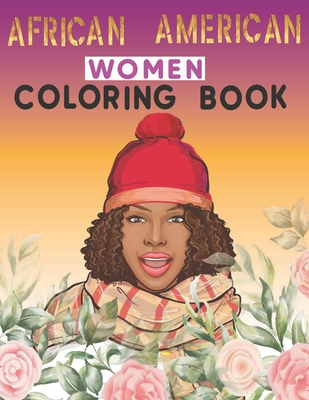 African American Women Coloring Book: Black women Adults Coloring Book & Beauty queens gorgeous black women African american Cover Image