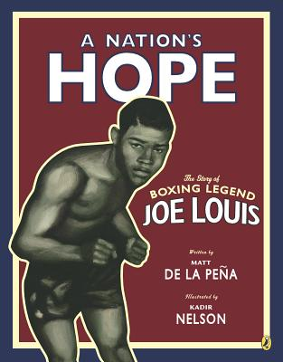A Nation's Hope: the Story of Boxing Legend Joe Louis: The Story of Boxing Legend Joe Louis Cover Image