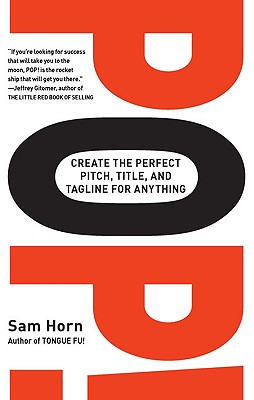 POP!: Create the Perfect Pitch, Title, and Tagline for Anything Cover Image