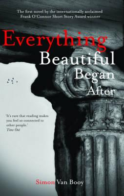 Everything Beautiful Began After. Simon Van Booy Cover