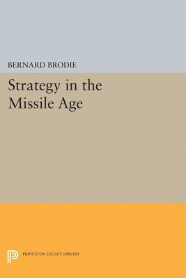 Strategy in the Missile Age (Princeton Legacy Library #1895) Cover Image