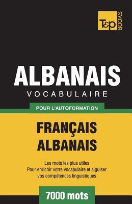 Vocabulaire Français-Albanais pour l'autoformation - 7000 mots (French Collection #10) Cover Image